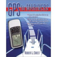 GPS for Mariners by Robert J. Sweet
